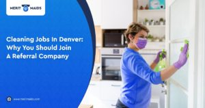 Merit Maids - Cleaning Jobs In Denver Why You Should Join A Referral Company